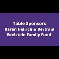 Karen Helrich & Bertram Edelstein Family Fund