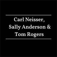 Sally Anderson & Tom Rogers, and Carl Neisser