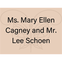 Ms. Mary Ellen Cagney and Mr. Lee Schoen